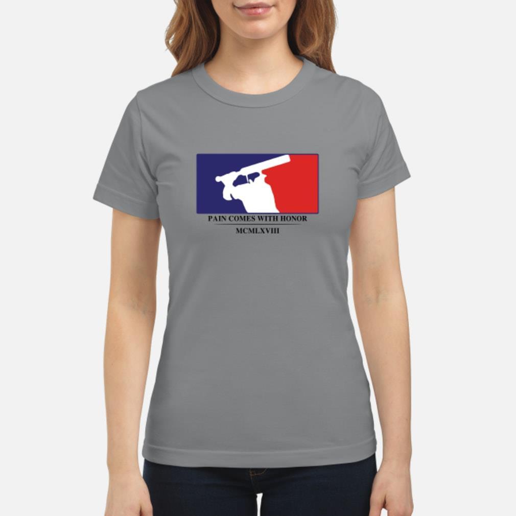 Baseball pain comes with honor MCMLXVIII shirt ladies tee