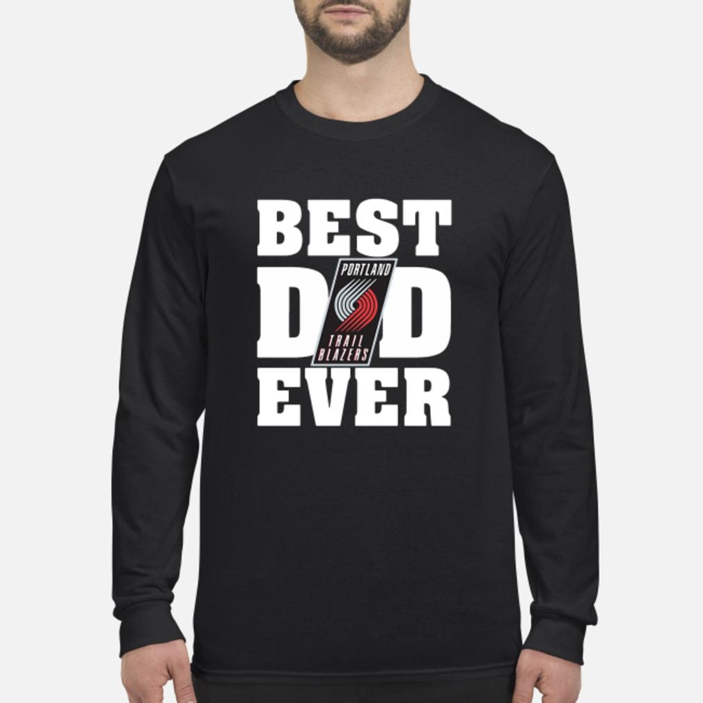 Official Best Dad Ever Portland Trail Blazers Shirt
