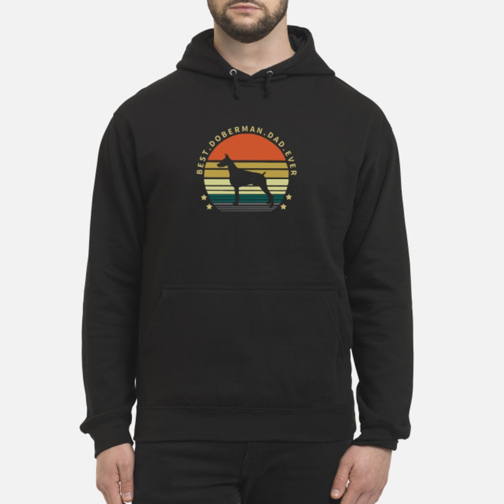 Best Doberman dad ever vintage Shirt hoodie