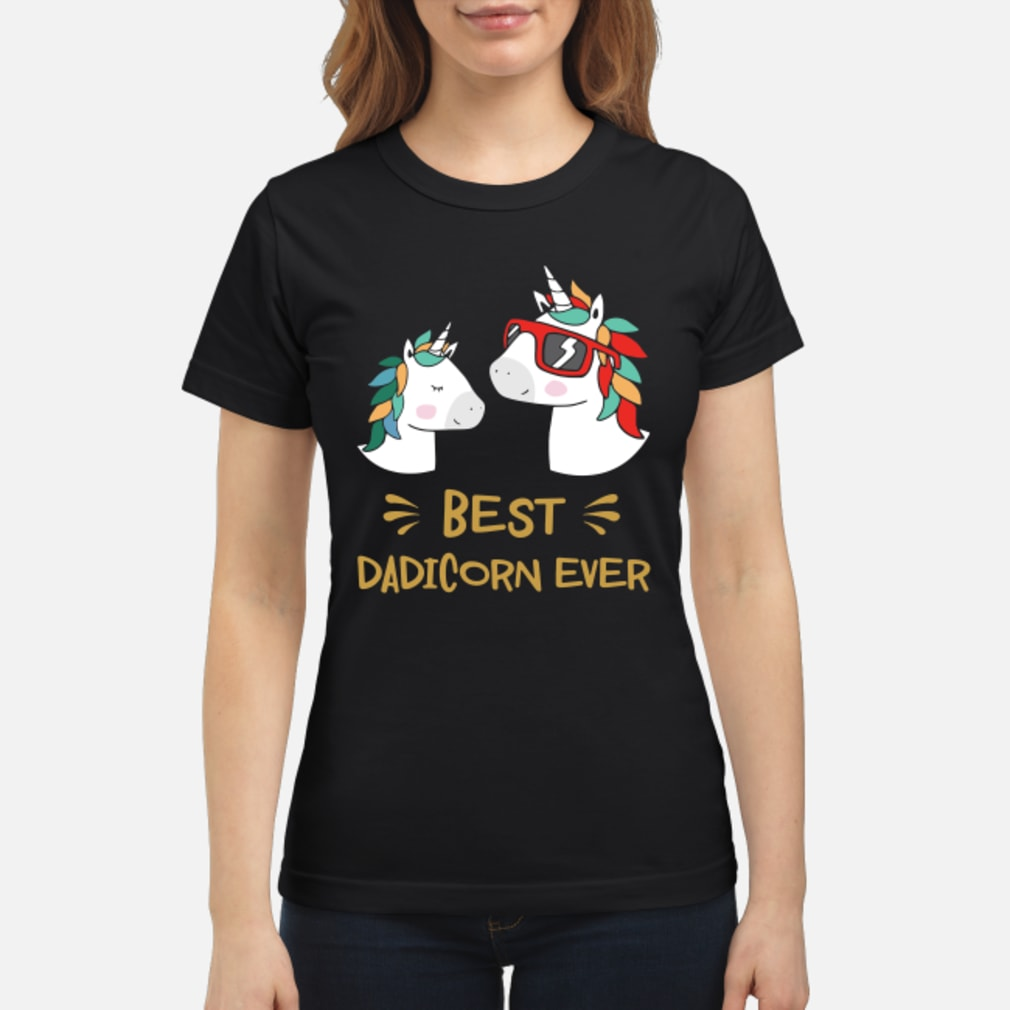 Best dadicorn ever shirt ladies tee