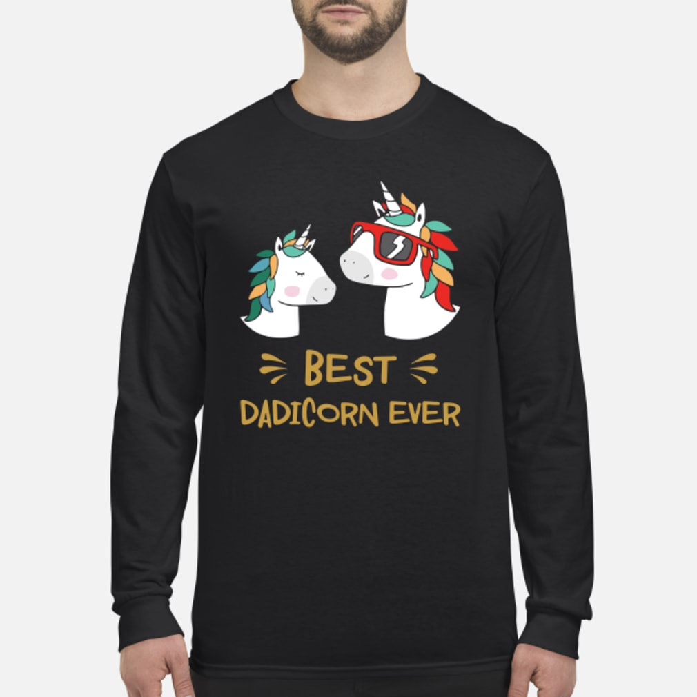 Best dadicorn ever shirt Long sleeved