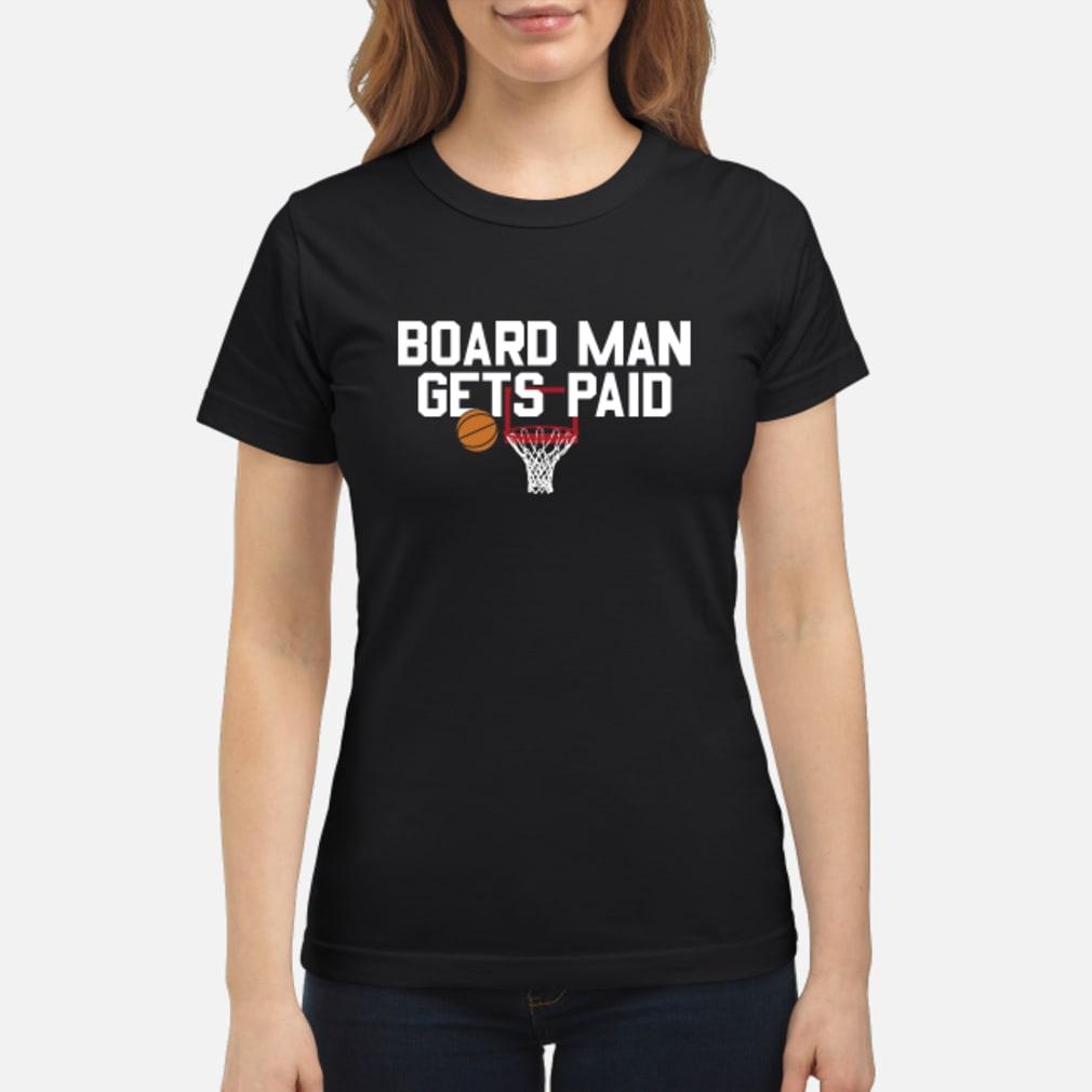 Board Man Gets Paid Shirt ladies tee