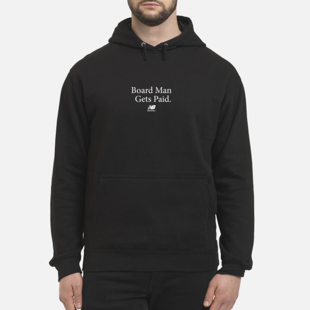 Boardman Gets Paid T-Shirt hoodie