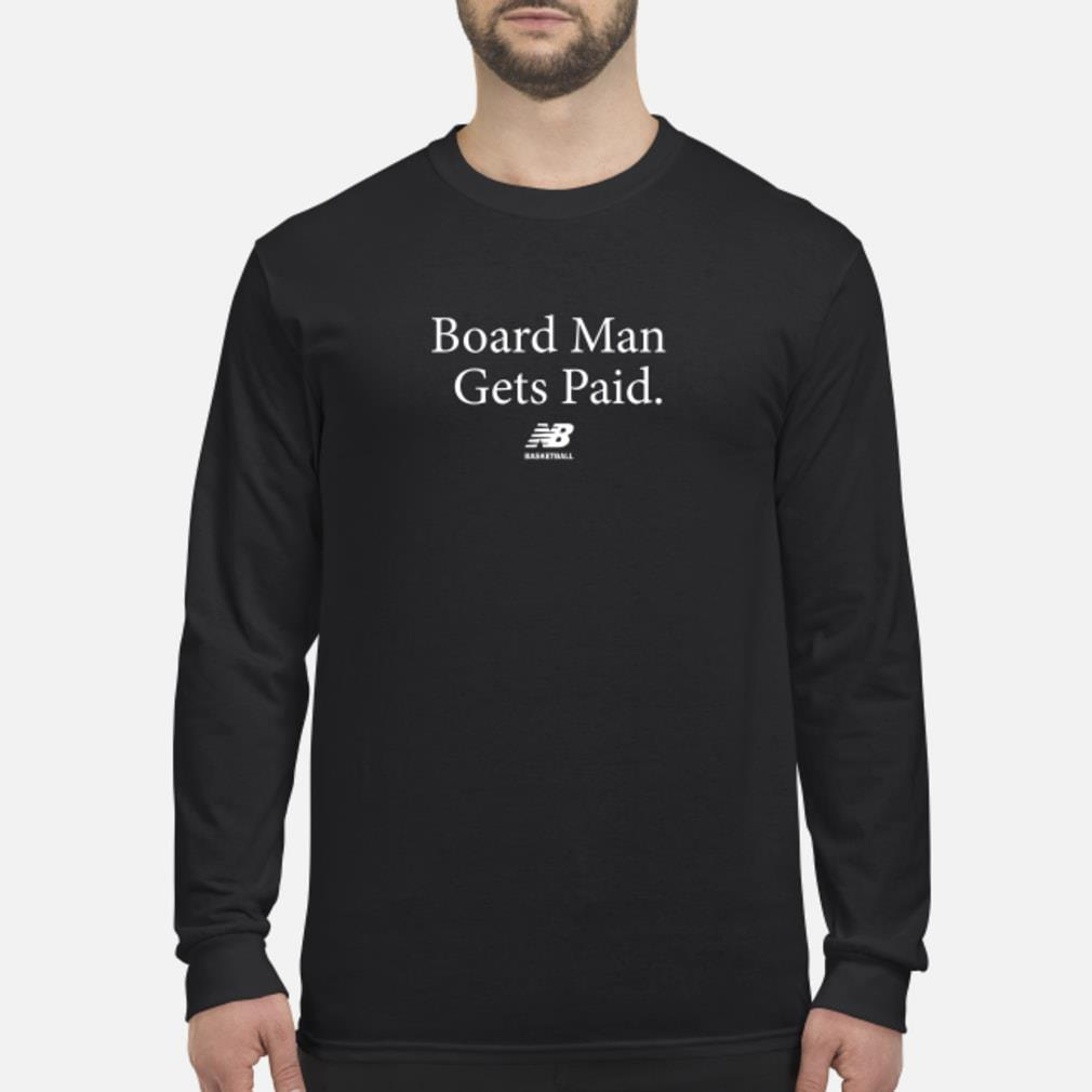 Boardman Gets Paid T-Shirt Long sleeved