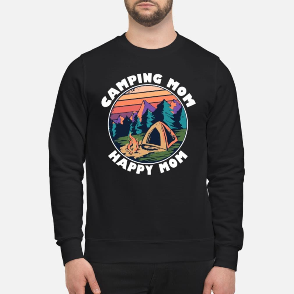 Camping Mom happy Mom shirt sweater