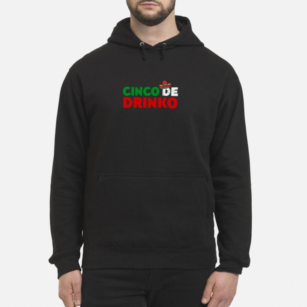 Cinco De Drinko shirt hoodie