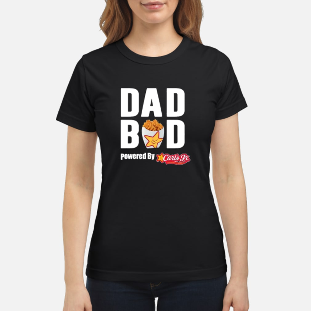 Dad Bod powered by Carl's Jr shirt ladies tee