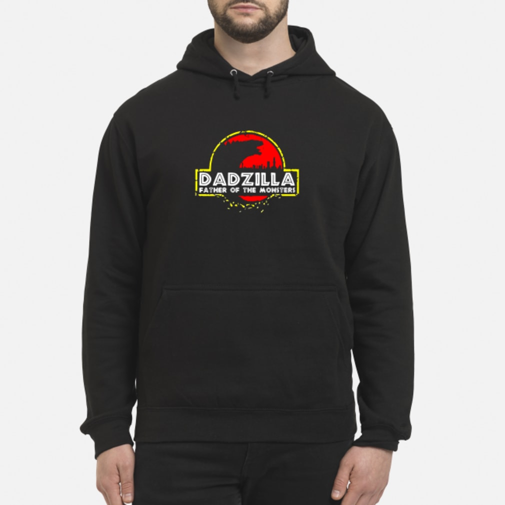 Dadzilla father of the monssters shirt hoodie