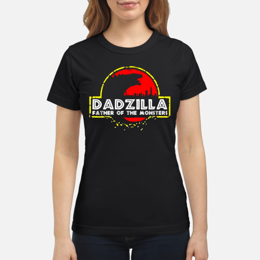 Dadzilla father of the monssters shirt ladies tee