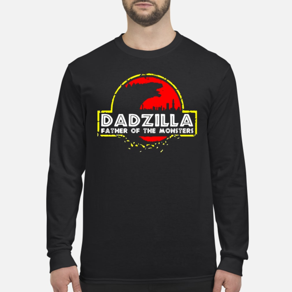Dadzilla father of the monssters shirt long sleeved