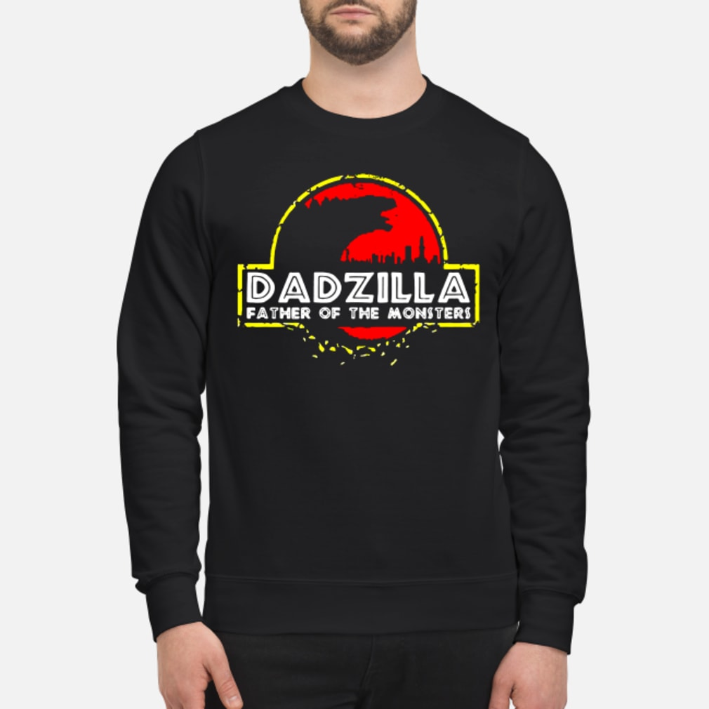 Dadzilla father of the monssters shirt sweater