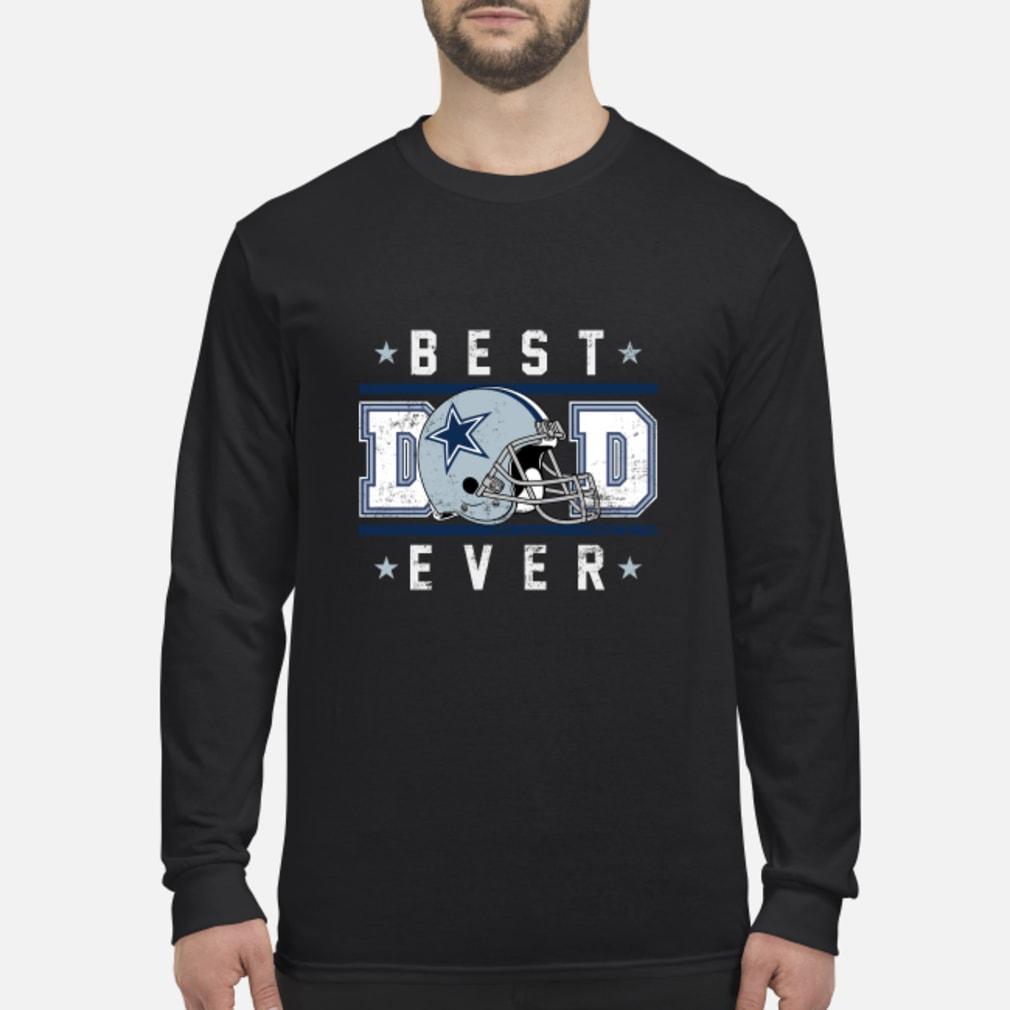 Dallas cowboy best dad ever shirt Long sleeved