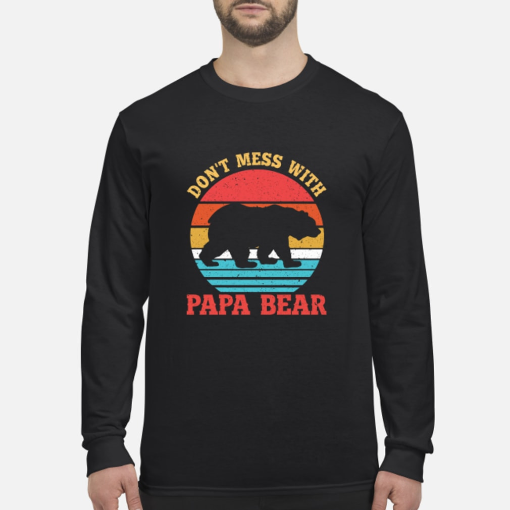 Don't Mess With Papa Bear Shirt long sleeved