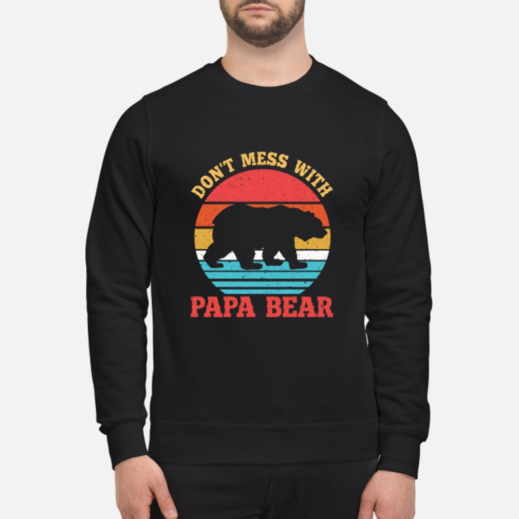 Don't Mess With Papa Bear Shirt sweater