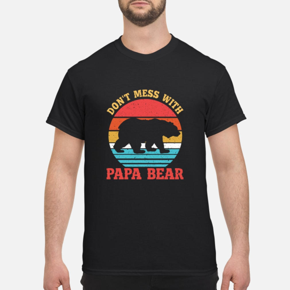 Don't Mess With Papa Bear Shirt