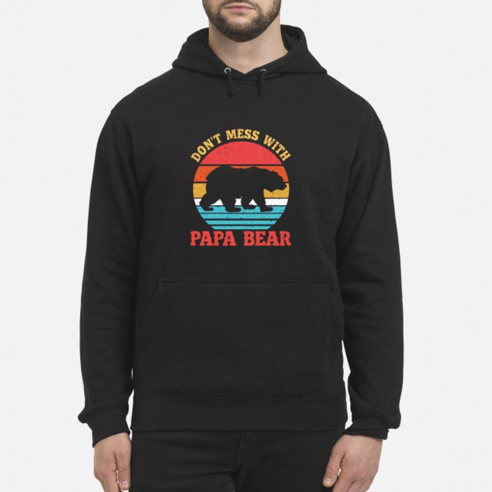 Don't Mess With Papa Bear T-Shirt hoodie
