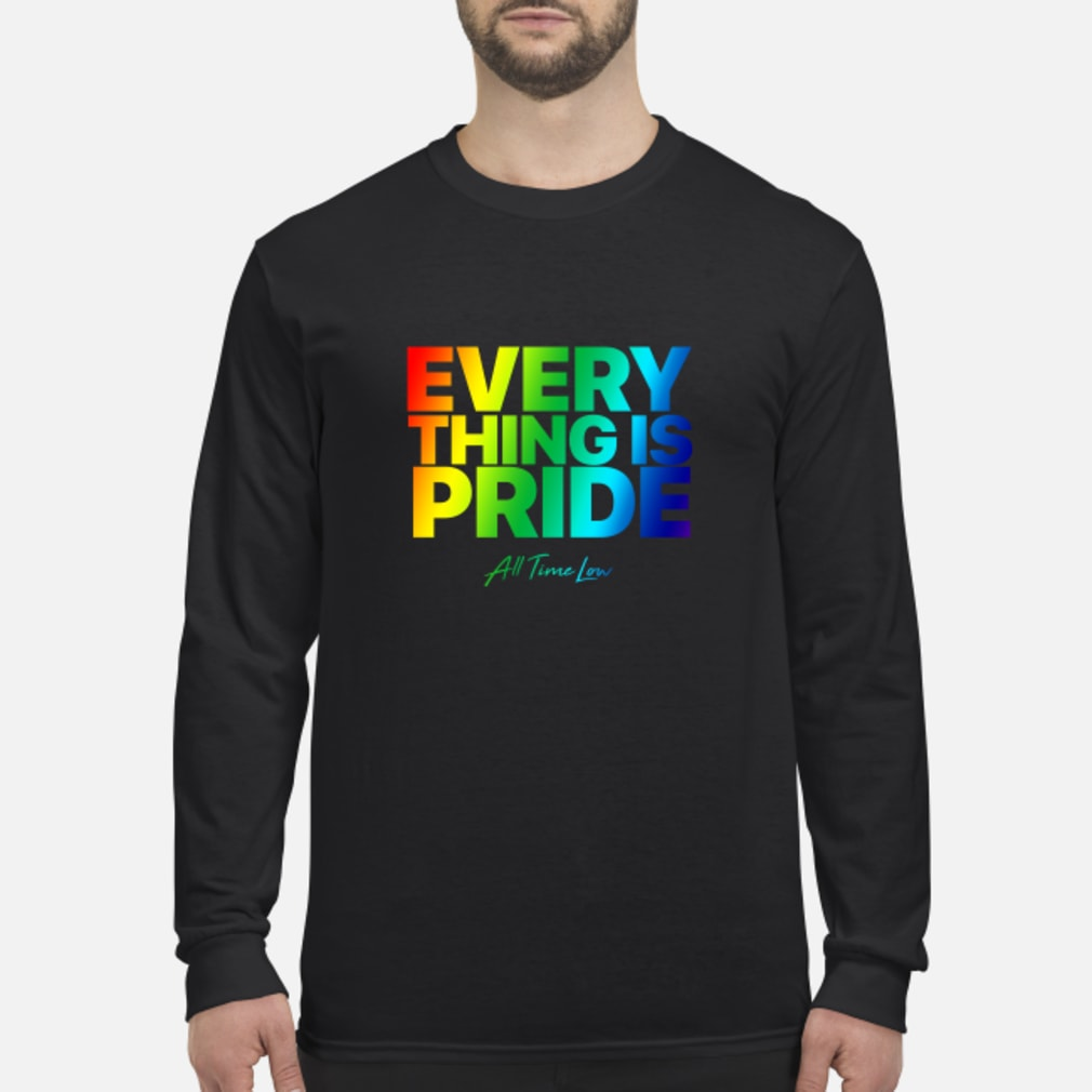 Everything Is Pride Shirt Long sleeved