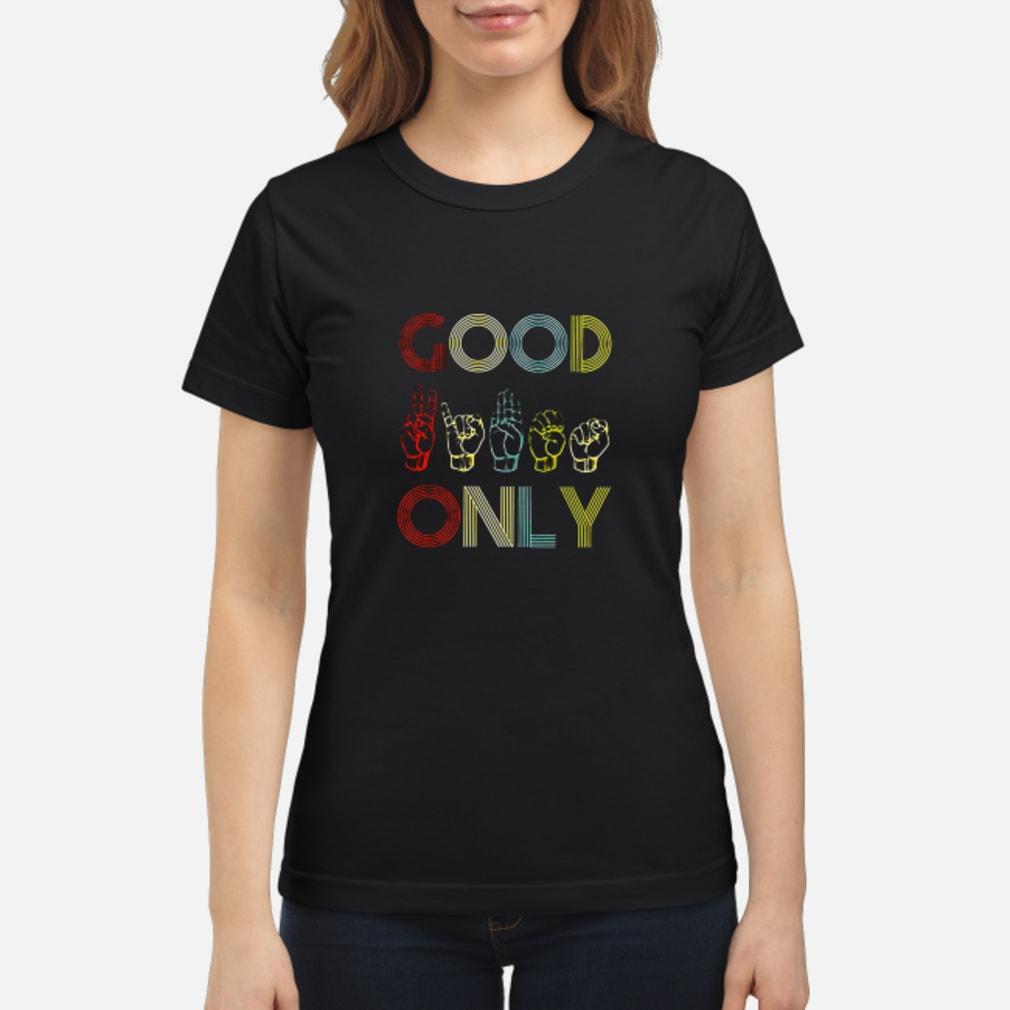 Good only shirt ladies tee