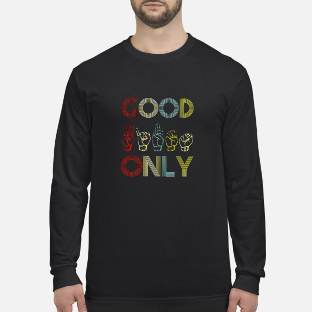 Good only shirt Long sleeved