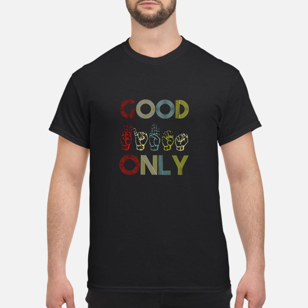 Good only shirt