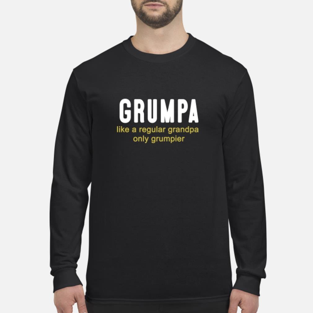 Grumpa like a only grumpier shirt Long sleeved