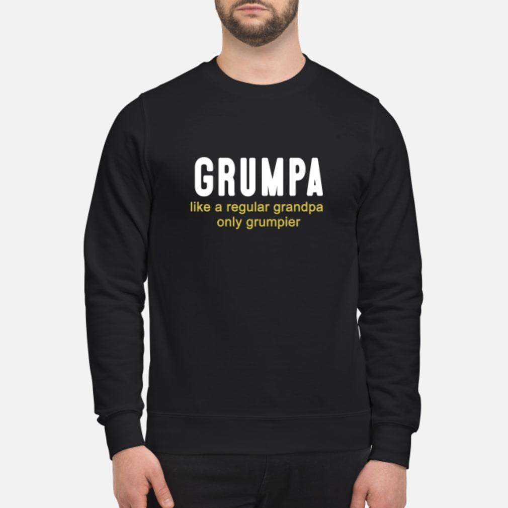 Grumpa like a only grumpier shirt sweater