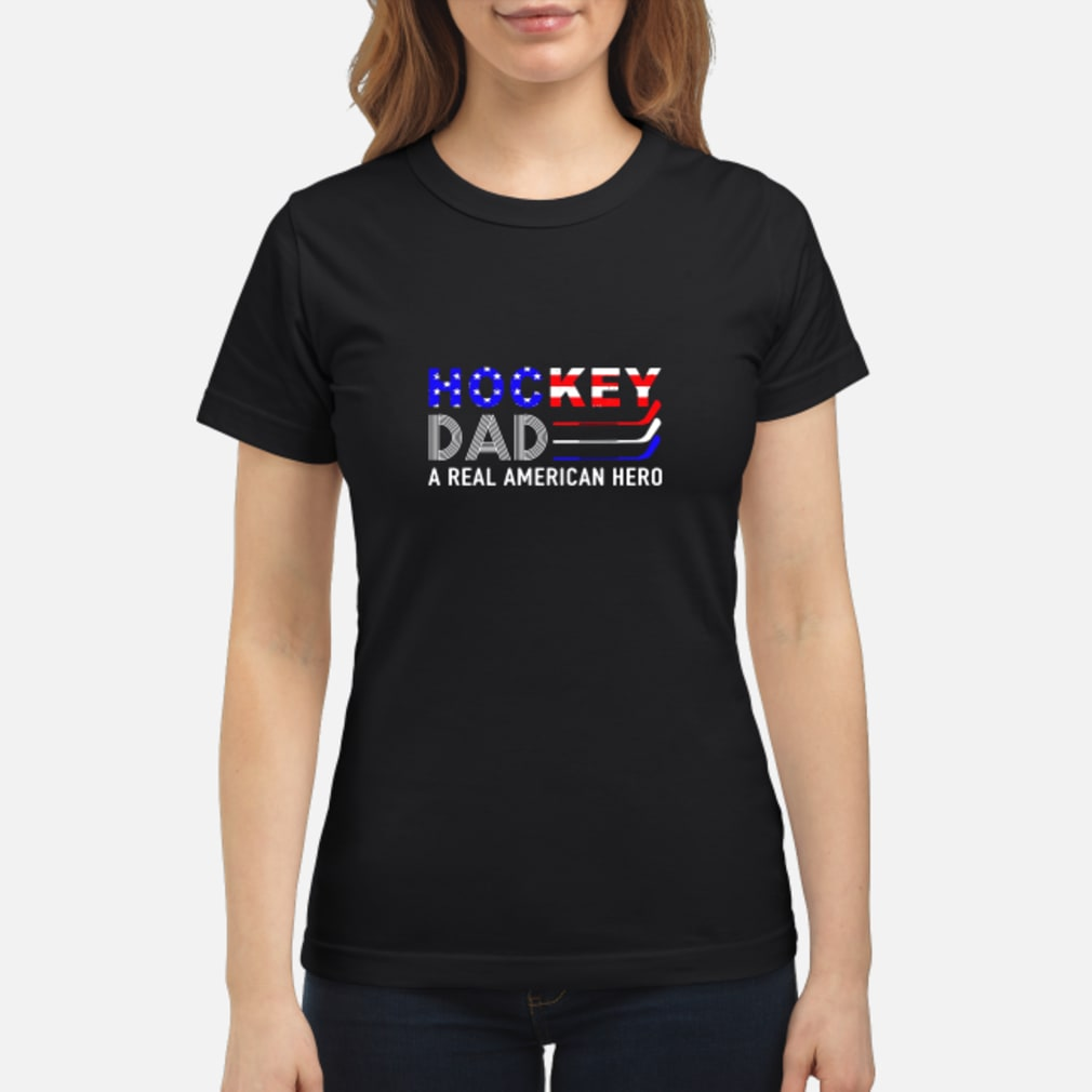 Hockey dad a real American hero shirt ladies tee