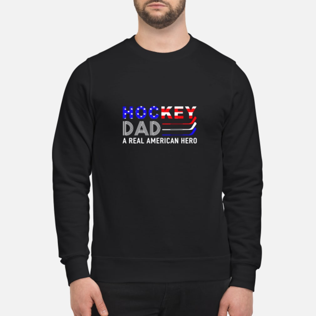 Hockey dad a real American hero shirt sweater