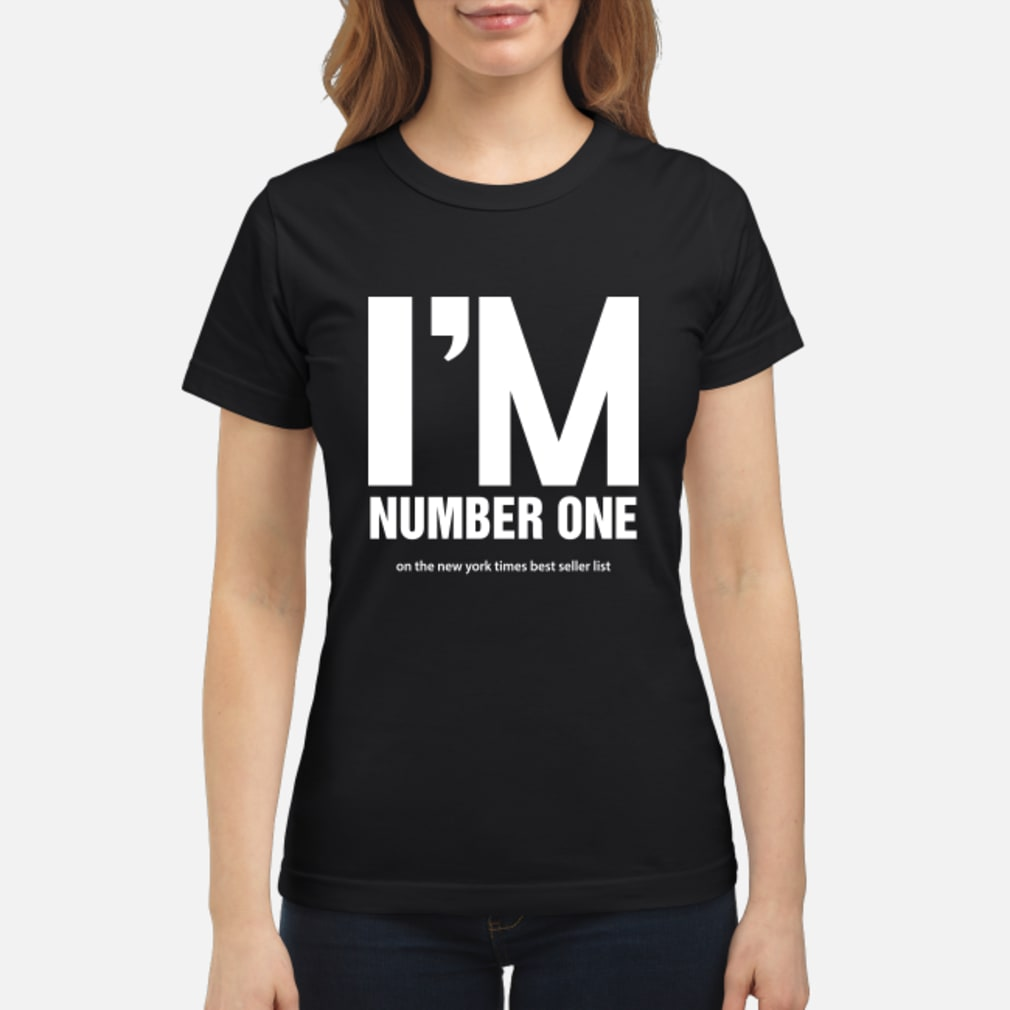 I Am Number One Shirt ladies tee