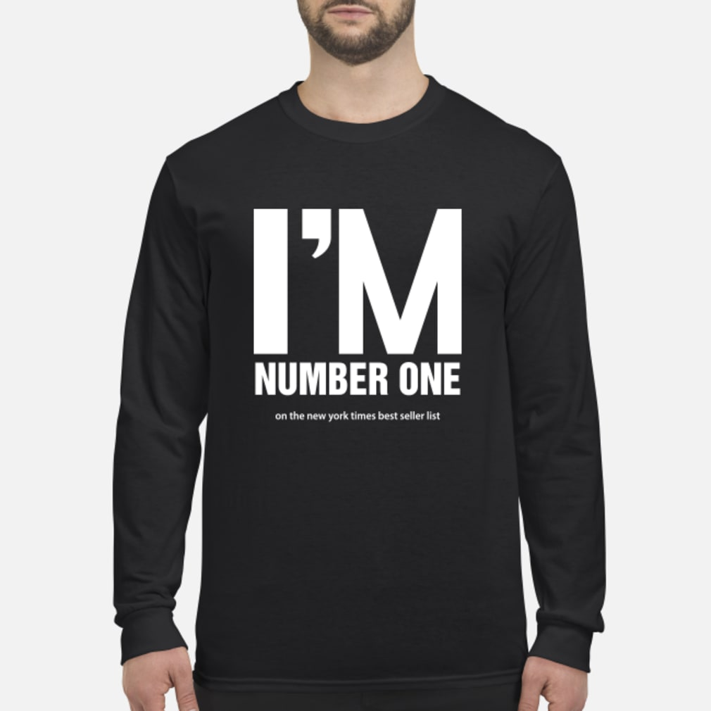 I Am Number One Shirt Long sleeved