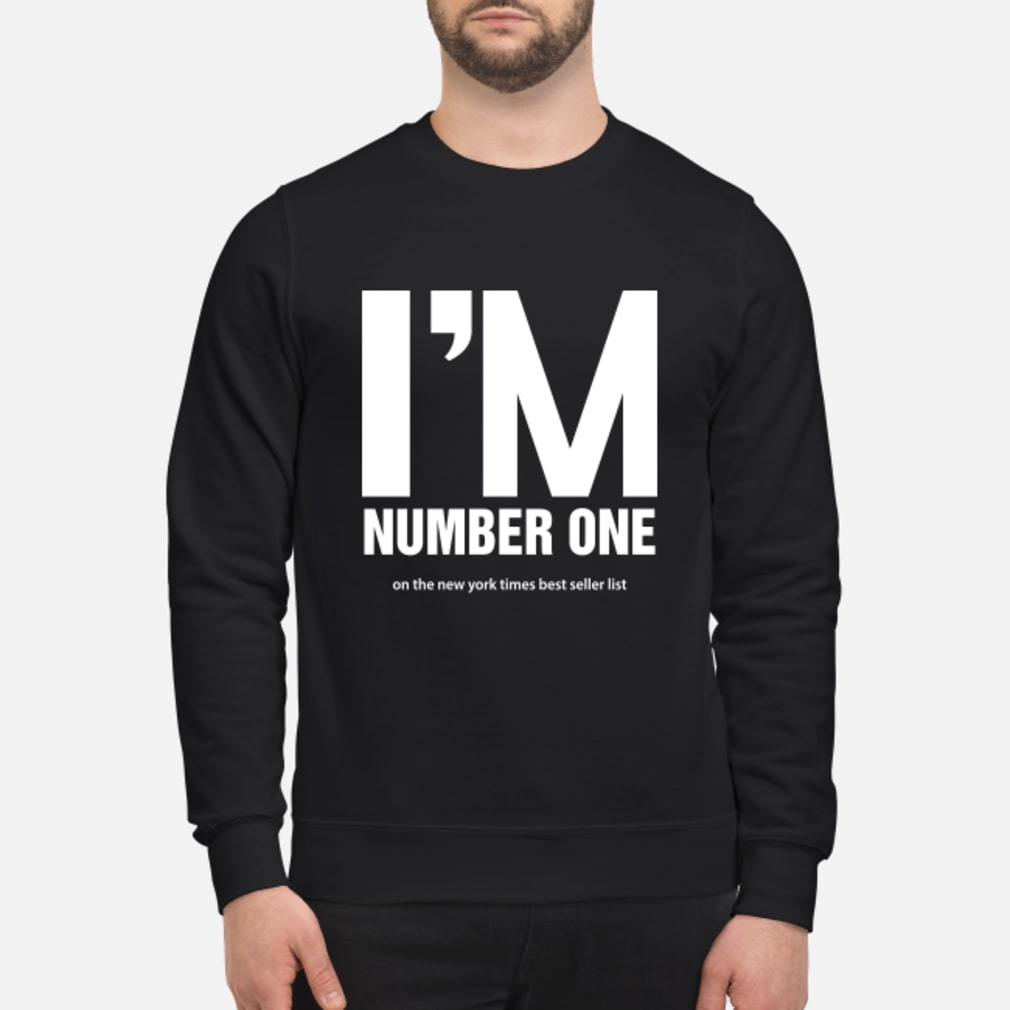 I Am Number One Shirt sweater