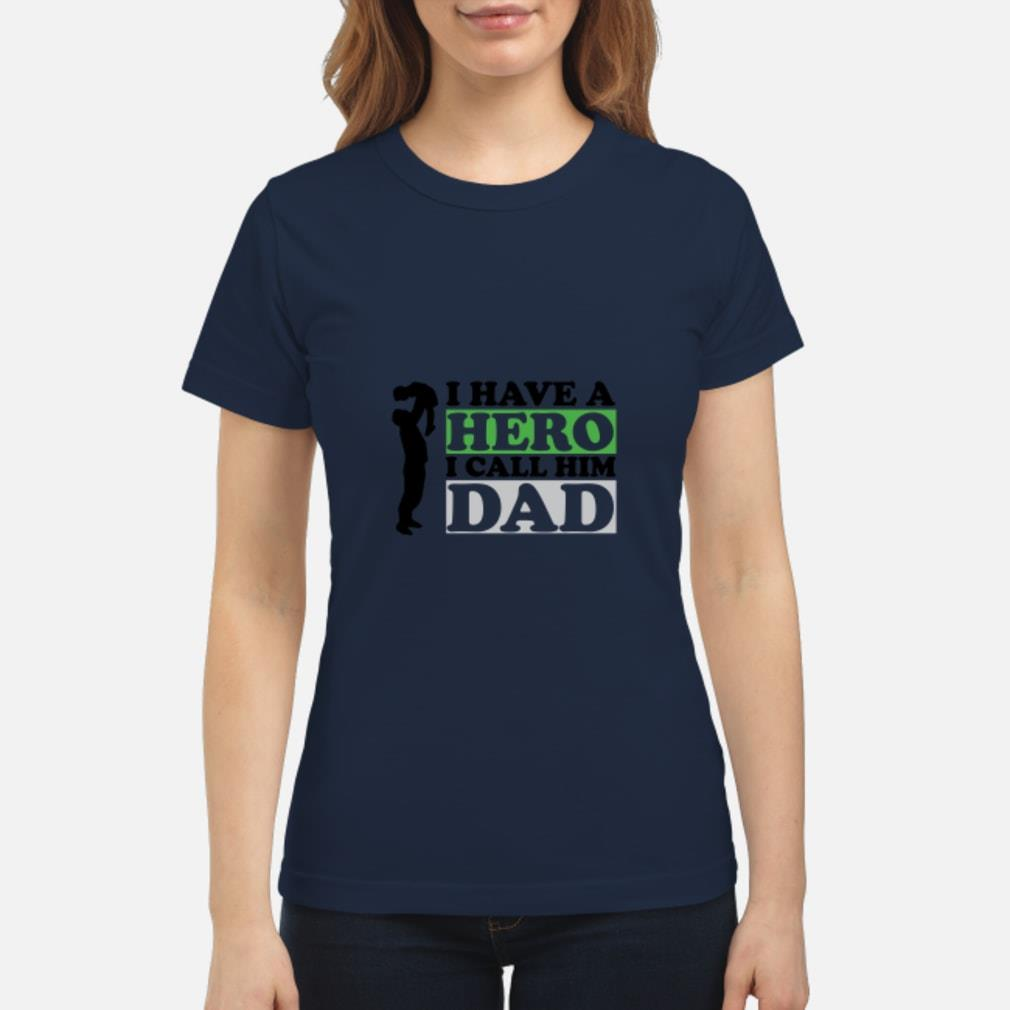 I Have A Hero I Call Him Dad Shirt ladies tee