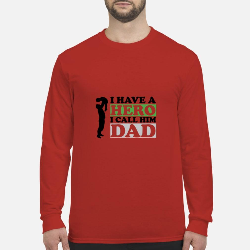 I Have A Hero I Call Him Dad Shirt Long sleeved