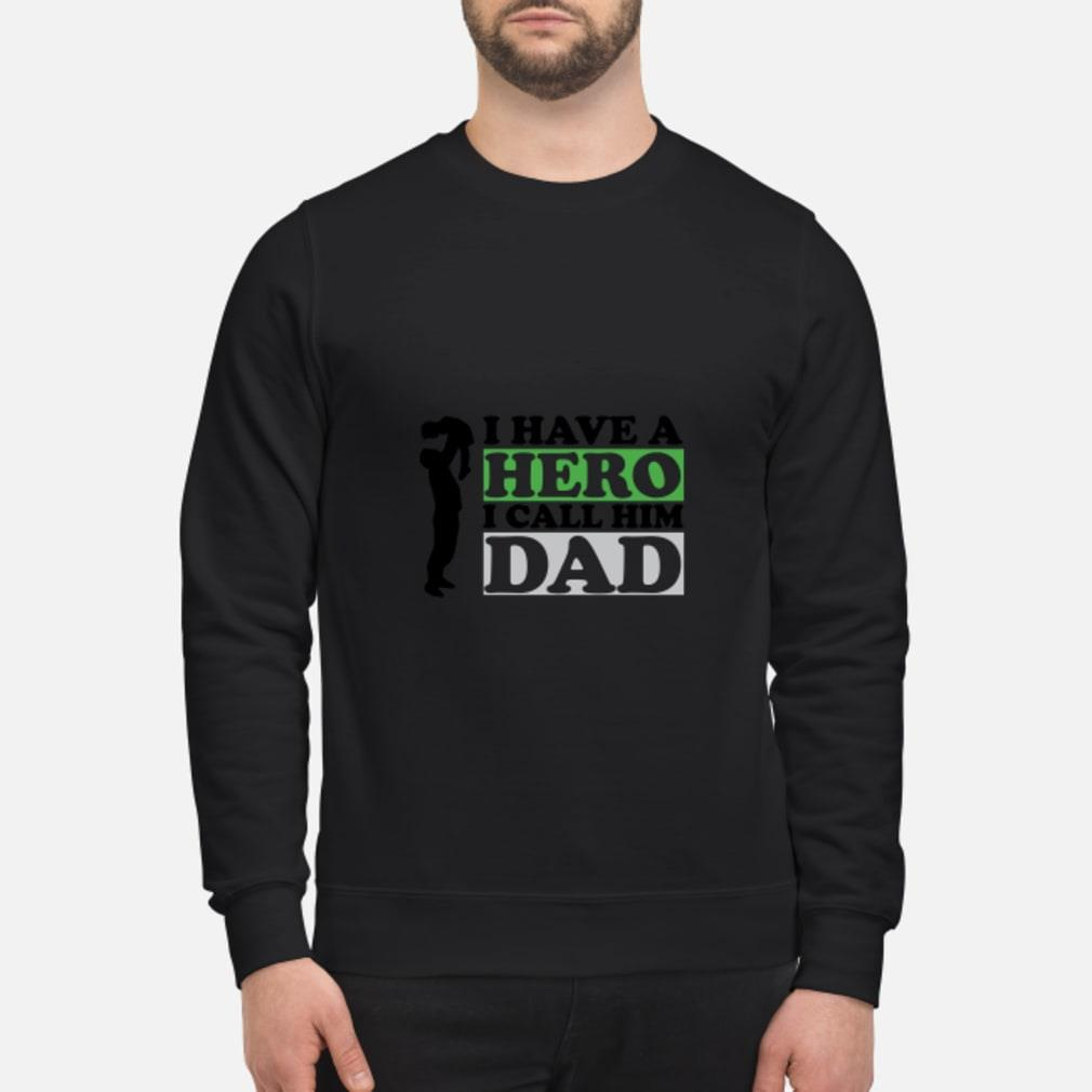 I Have A Hero I Call Him Dad Shirt sweater
