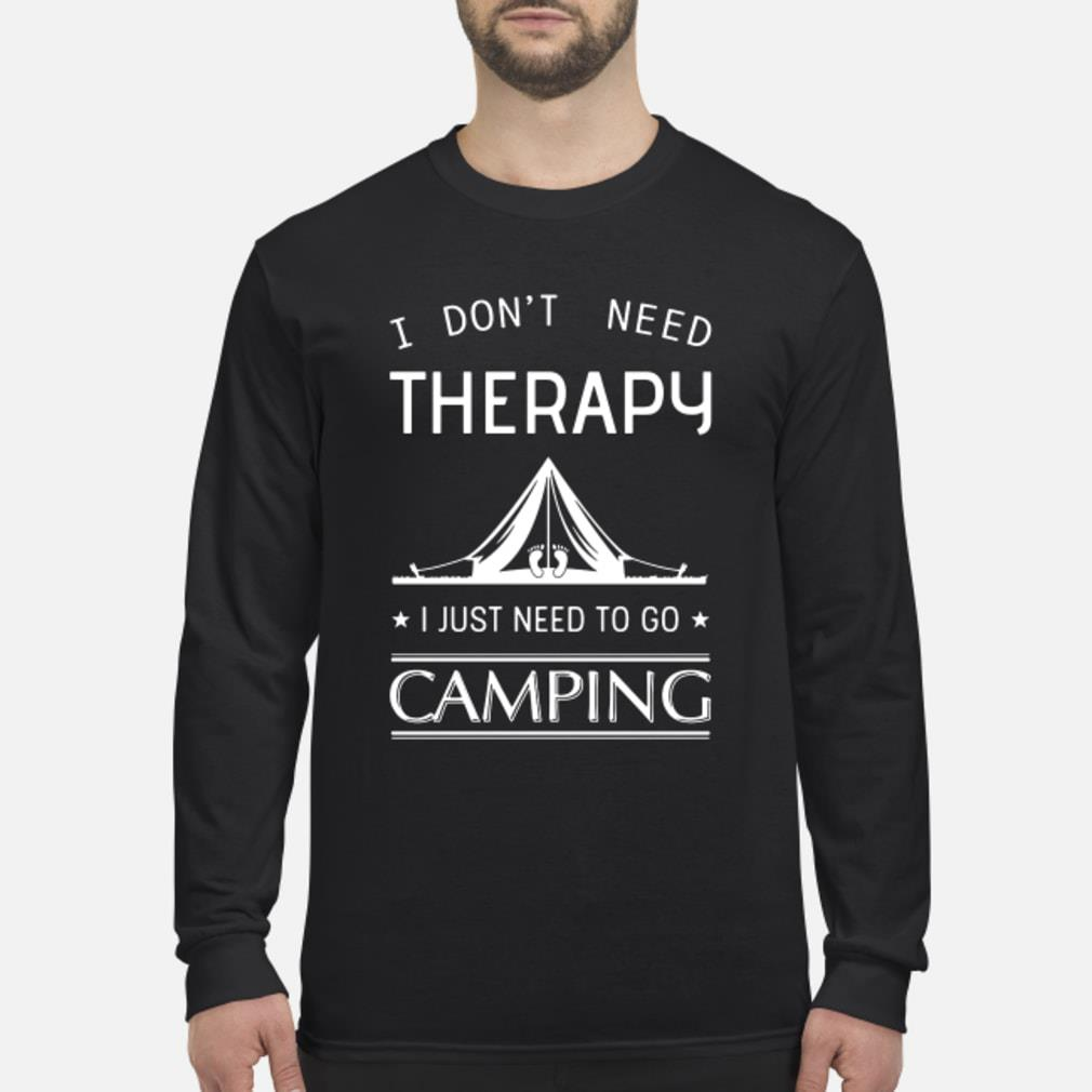 I don't need therapy I just need to go fishing shirt Long sleeved