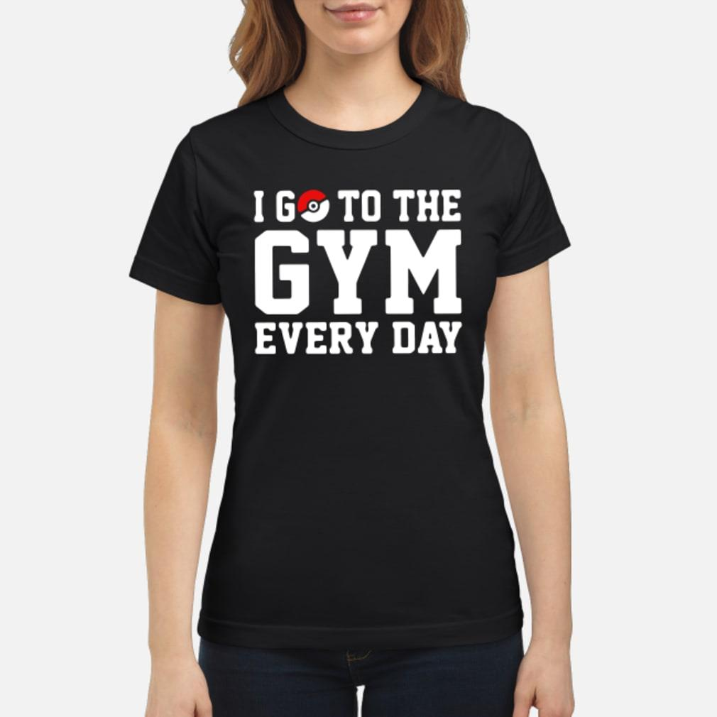 I go to the gym every day Pokemon shirt ladies tee