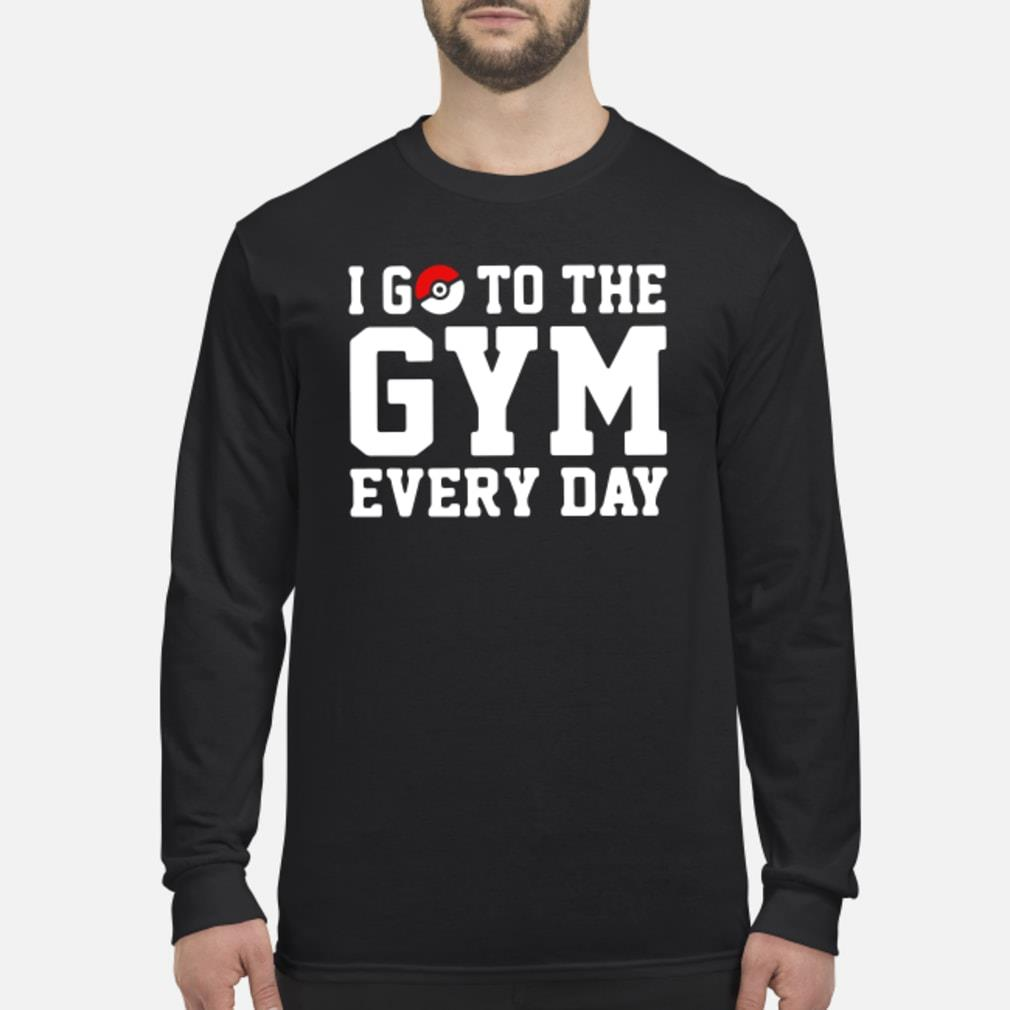 I go to the gym every day Pokemon shirt Long sleeved