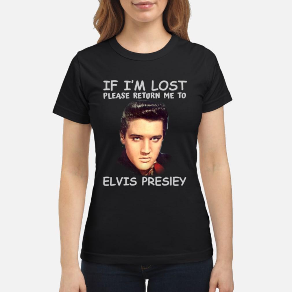 If I'm lost please return me to Elvis Presley shirt ladies tee
