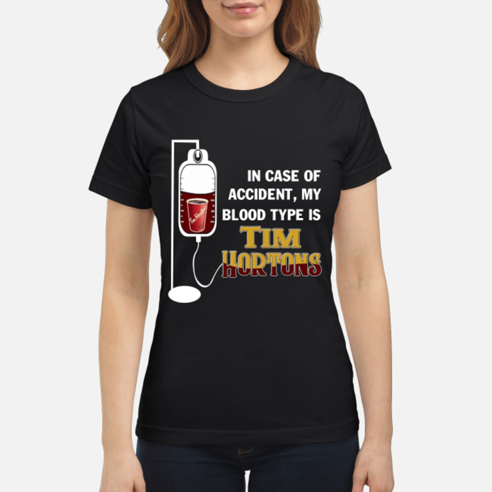 In case of accident My blood type is Tim Hortons T-Shirt ladies tee