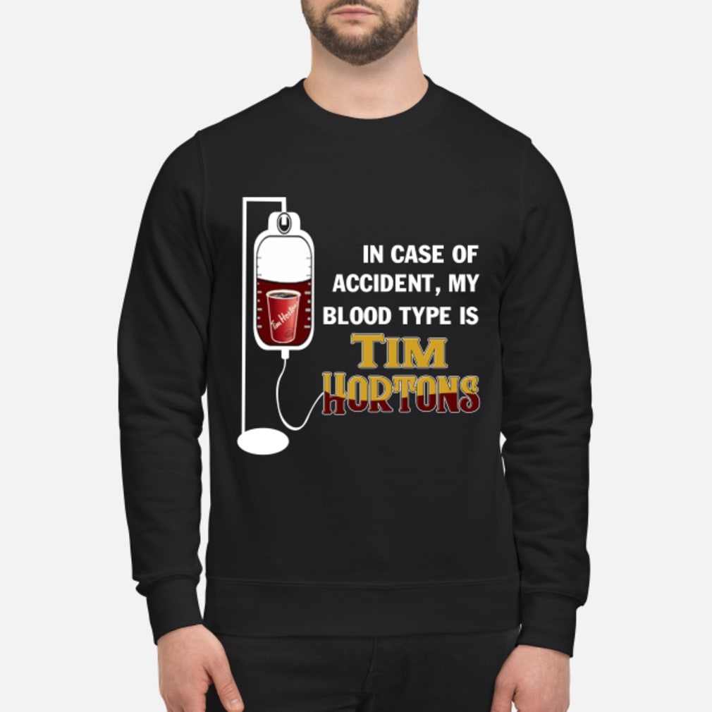 In case of accident My blood type is Tim Hortons T-Shirt sweater