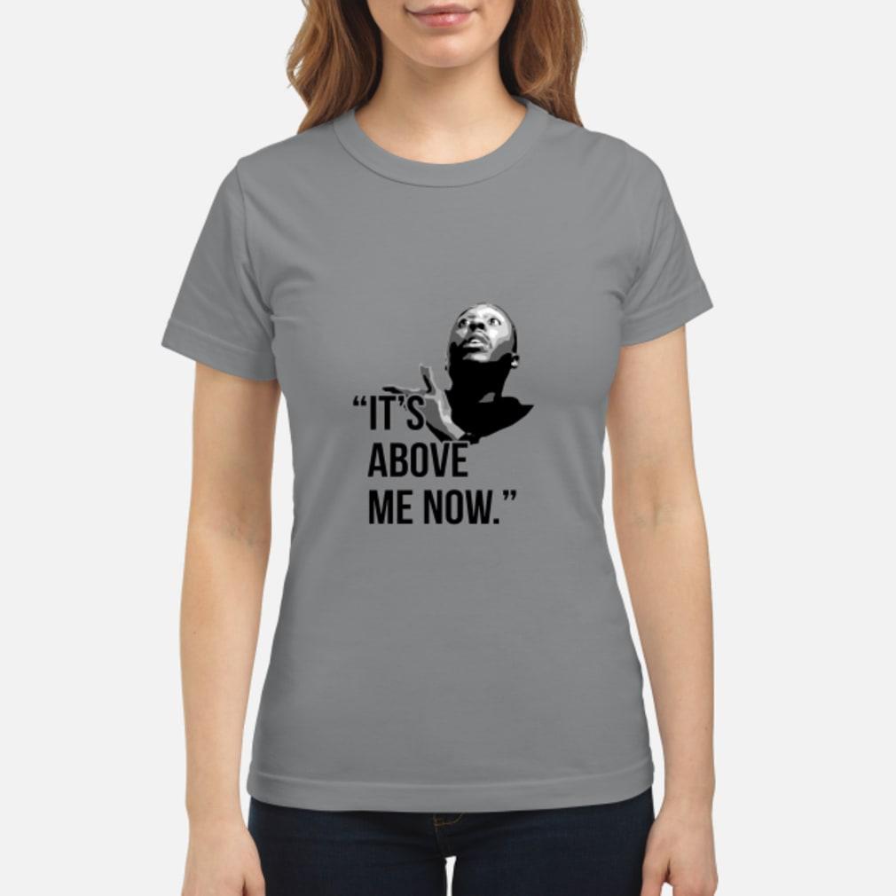 It's Above Me Now Shirt ladies tee