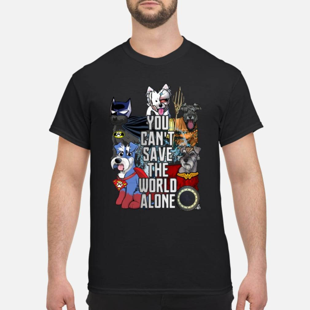 Justice League Schnauzer you can't save the world alone shirt