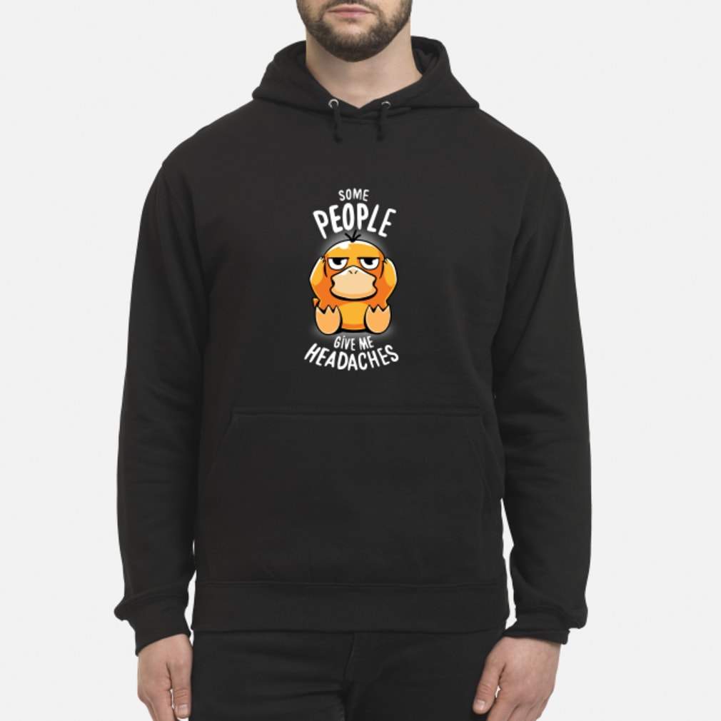 Koduck some people give me headaches shirt hoodie