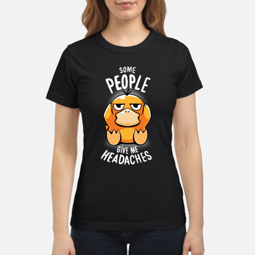 Koduck some people give me headaches shirt ladies tee