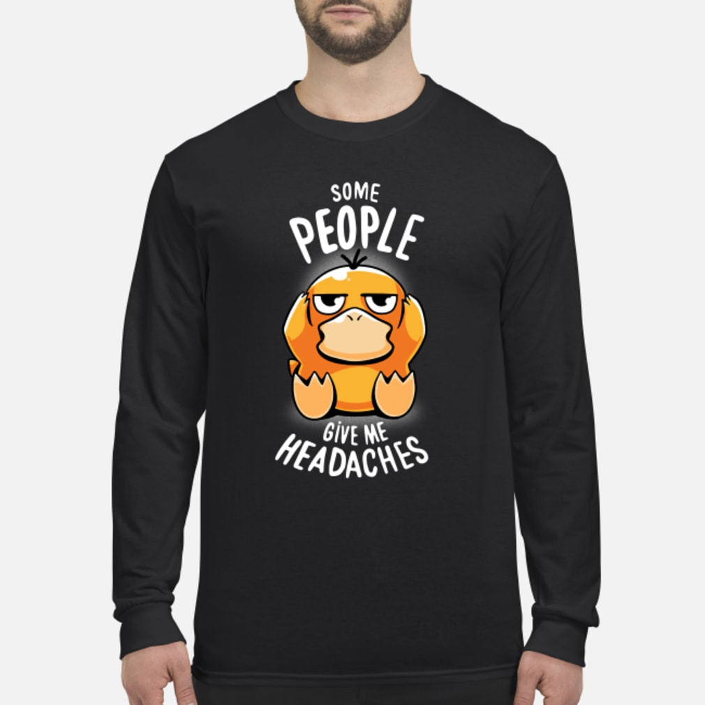 Koduck some people give me headaches shirt Long sleeved