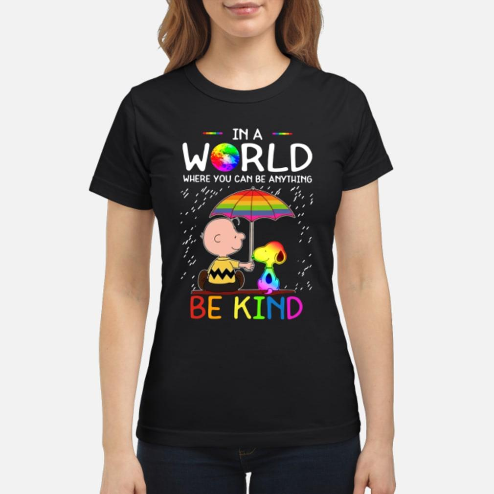 LGBT Charlie Brown and Snoopy in a world where you can be anything be kind shirt ladies tee