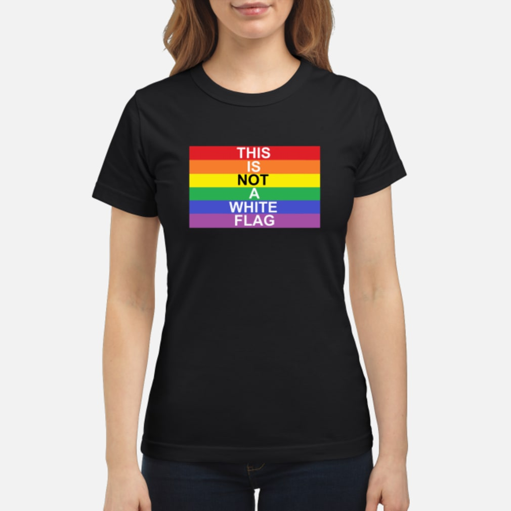 LGBT this is not a white flag shirt ladies tee