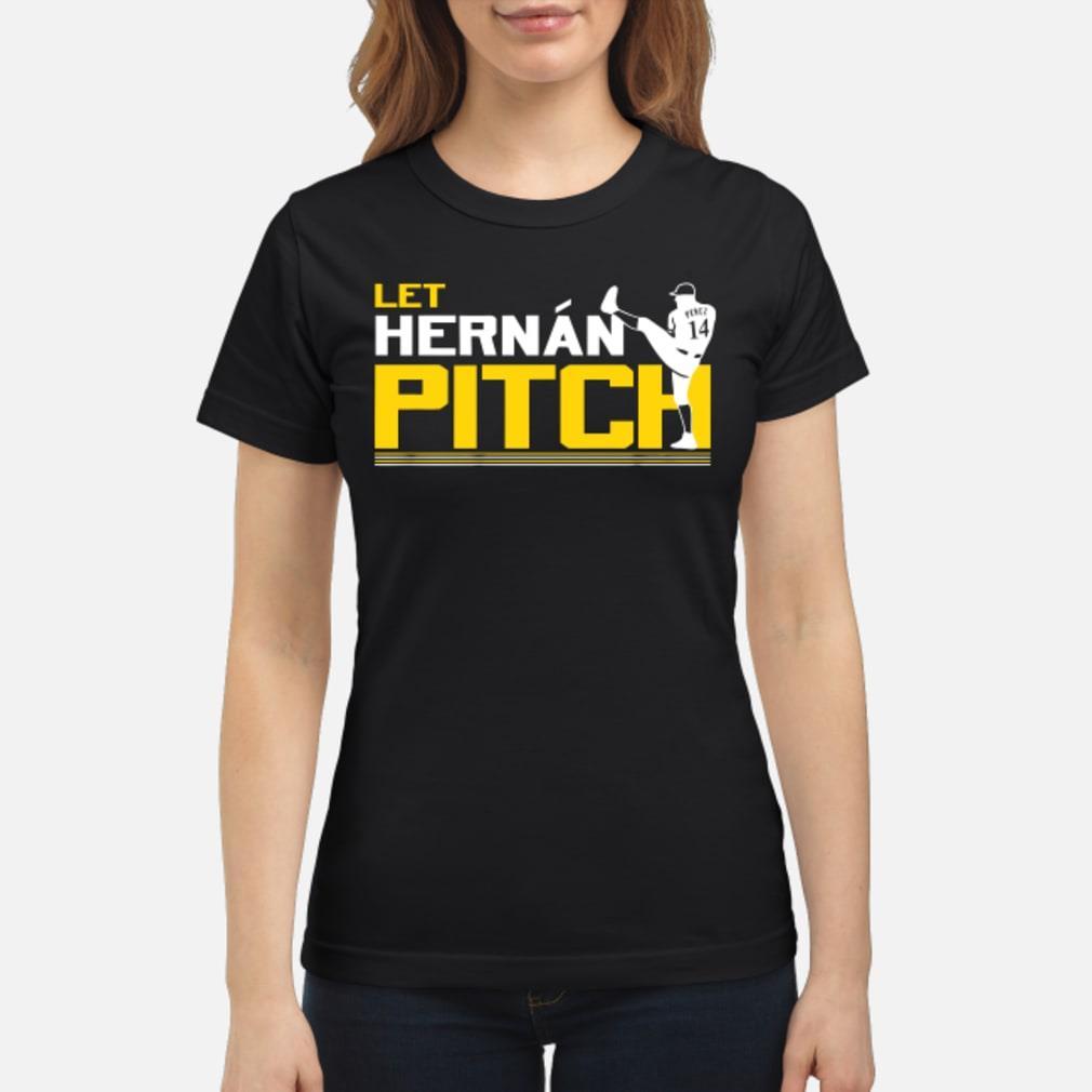 Let Hernan Pitch ladies tee