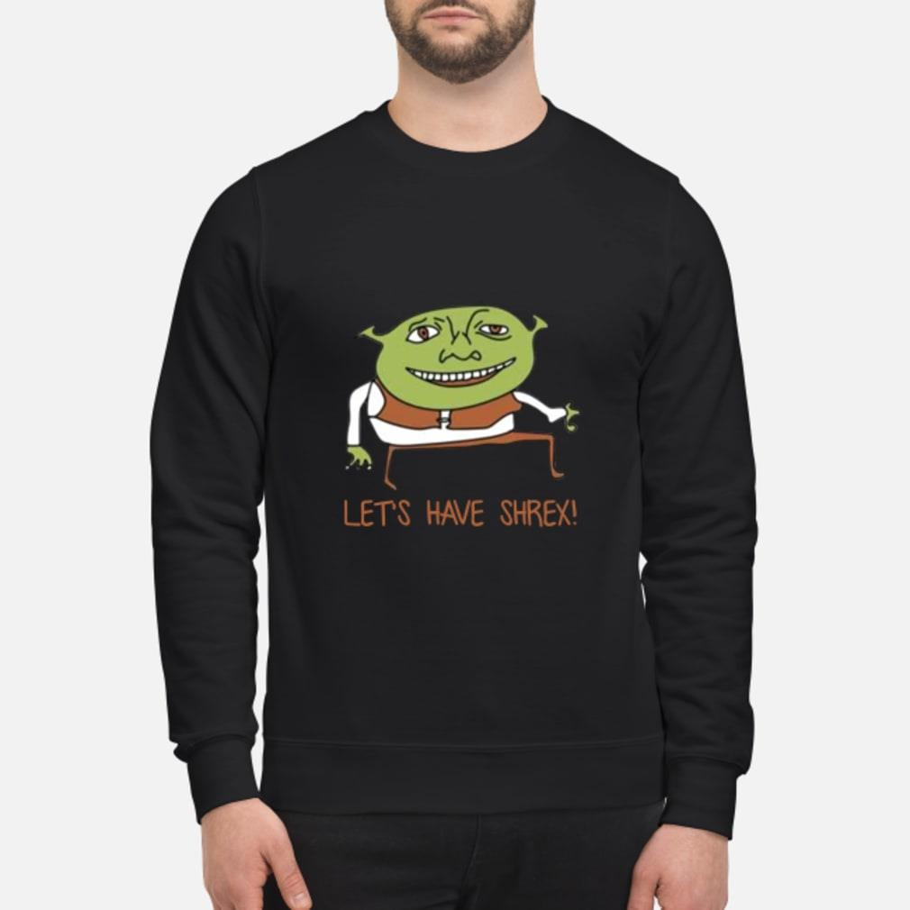 Let's have shrex shirt sweater