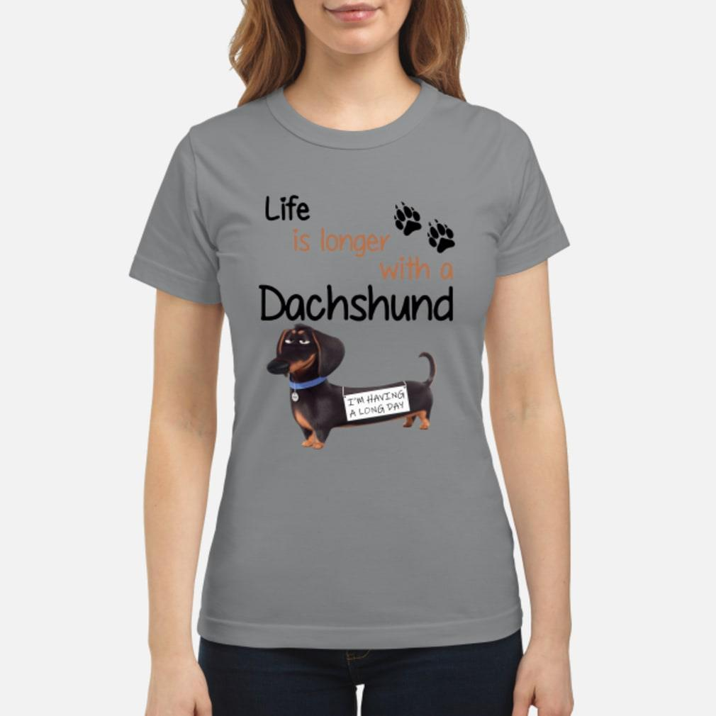 Life is longer with a Dachshund shirt ladies tee